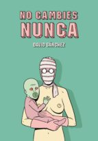 no cambies nunca-david sanchez-9788415163640