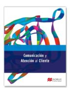 comunicacion y atencion cliente 2012 gs libro-9788415426240