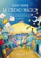 la ciudad mágica edith nesbit 9788415441540