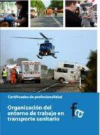 organizacion del entorno de trabajo en transporte sanitario-rafael ceballos atienza-9788415558040