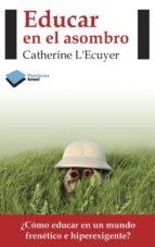 educar en el asombro (ebook) catherine l'ecuyer 9788415750840