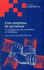 una empresa de personas: arizmendiarrieta y las cooperativas de mondragon luis enrique hernandez gonzalez 9788415809340