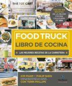 food truck. libro de cocina kim pham philip shen terri philips 9788415887140