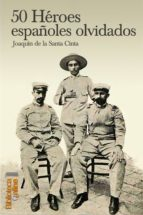 50 héroes españoles olvidados (ebook)-joaquin de la santa cinta-9788415998440