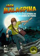 jack malaspina y la leyenda de los leones de piedra-rafa infantes-9788416100040