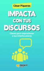El libro de Impacta con tus discursos autor CESAR PIQUERAS TXT!