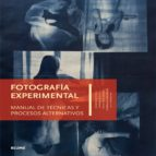 fotografia experimental: manual de tecnicas y procesos alternativos-9788416138340