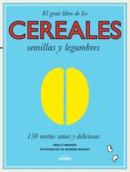 cereales, semillas y legumbres: 150 recetas sanas y deliciosas-molly brown-9788416177240