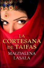 la cortesana de taifas (ebook)-magdalena lasala-9788416306640