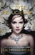 la corte reluciente-richelle mead-9788416498840