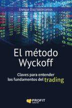 el método wyckoff (ebook)-enrique diaz valdecantos-9788416583140