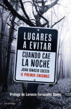 lugares a evitar cuando cae la noche (ebook)-juan ignacio cuesta-9788416694440