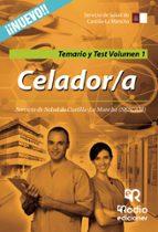 CELADOR/A DEL SESCAM: TEMARIO Y TEST (VOL. 1)