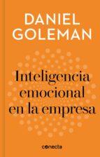 inteligencia emocional en la empresa (imprescindibles) daniel goleman 9788416883240
