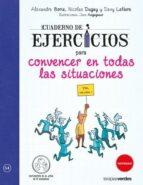 cuaderno de ejercicios para convencer en todas las situaciones davy lefevren nicolas dugay 9788416972340