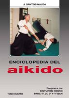 enciclopedia del aikido. tomo iv: programa de cinturon negro para 1, 2, 3 y 4 dan 9788420303840