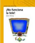 ¡no funciona la tele!-glenn mccoy-9788420400440