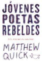 jovenes poetas rebeldes-matthew m. quick-9788420484440