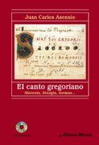 el canto gregoriano: historia, liturgia, formas-juan carlos asensio-9788420687940