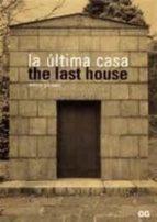 la ultima casa = the last house-monica gili-9788425217340