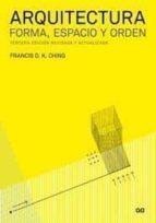 arquitectura: forma, espacio y orden (3ª edicion revisada y actua lizada)-francis d.k. ching-9788425223440