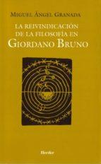 la reivindicacion de la filosofia en giordano bruno-miguel a. granada-9788425423840