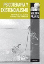 psicoterapia y existencialismo: escritos selectos sobre logoterap ia (2ª ed.) viktor e. frankl 9788425428340