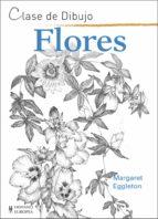flores   clases de dibujo margaret eggleton 9788425521140