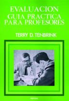 evaluacion: guia practica para profesorers terry tenbrink 9788427704640