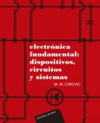 electronica fundamental: dispositivos, circuitos y sistemas michael m. cirovic 9788429130140