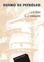 refino de petroleo: tecnologia y economia-j. gary-g. handwerk-9788429179040