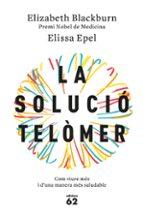 la solucio telomer-elizabeth blackburn-elissa epel-9788429776140
