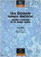 una geografia humana renovada: lugares y regiones en un mundo glo bal abel albet 9788431659240