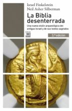 la biblia desenterrada: una nueva vision arqueologica del antiguo israel y de los origenes de sus textos sagrados (3ª ed.)-israel finkelstein-9788432311840