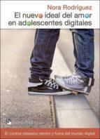 el nuevo ideal del amor en adolescentes digitales: el control obsesivo dentro y fuera dle mundo digital-nora rodriguez-9788433027740