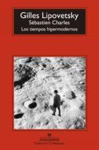 los tiempos hipermodernos gilles lipovetsky 9788433977540