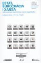 estat, burocracia i xarxa: administracio electronica i canvi organitzatiu-eduard aibar-ferran urgell-9788434442740