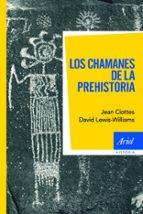 los chamanes de la prehistoria-jean clottes-david lewis-williams-9788434469440