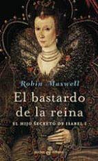 el bastardo de la reina: el hijo secreto de isabel i-robin maxwell-9788435017640