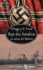 bajo diez banderas: la odisea del atlantis-bernhard rogge-wolfgang frank-9788435039840