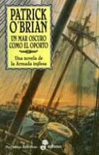 un mar oscuro como el oporto: la xvi novela de aubrey de maturin-patrick o brian-9788435060240