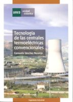 tecnologia de las centrales termoelectricas convencionales-consuelo sanchez-9788436261240