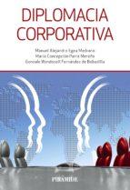 diplomacia corporativa (ebook) manuel alejandro egea medrano maria concepcion parra meroño gonzalo w. fernandez de bobadilla 9788436837940