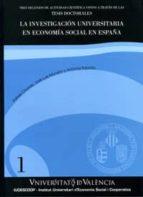 la investigacion universitaria en economia social en españa: tres decenios de actividad vistos a traves de las tesis doctorales antonia sajardo moreno jose luis monzon campos 9788437001340