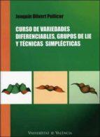 curso de variables diferenciales . grupos de lie y tecnicas simpl ecticas-joaquin olivert pellicer-9788437076140