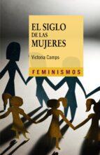 el siglo de las mujeres-victoria camps-9788437631240