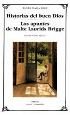 historias del buen dios; los apuntes de malte laurids bridge rainer maria rilke 9788437635040