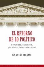 el retorno de lo politico: comunidad, ciudadania, pluralismo, dem ocracia radical chantal mouffe 9788449307140