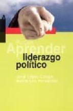aprender liderazgo politico-jordi lopez camps-9788449317040