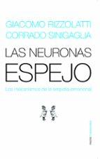 las neuronas espejo: los mecanismos de la empatia emocional (prem io principe de asturias de investigacion 2011) giacomo rizzolatti 9788449319440